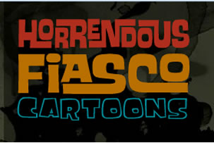 Horrendous Fiasco Cartoons